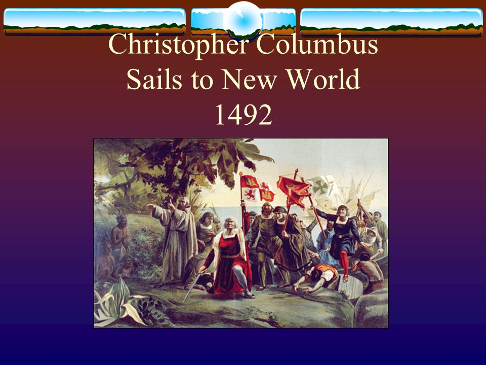 Christopher Columbus Sails to New World 1492