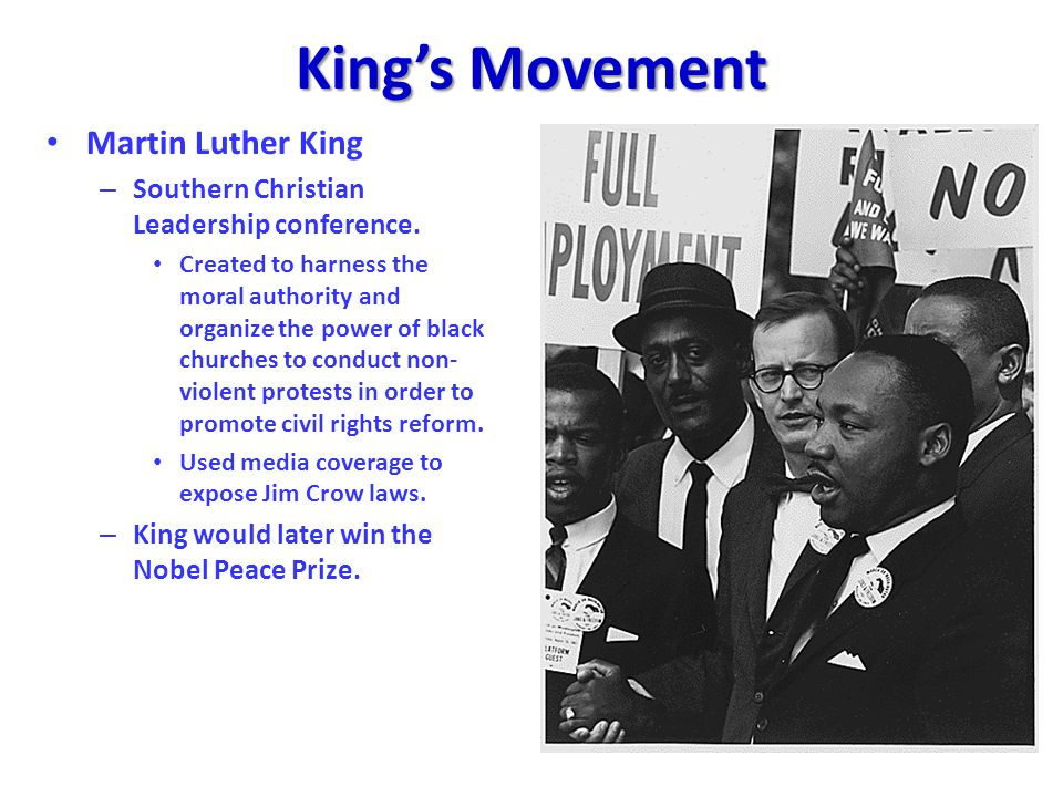 Kings Movement Martin Luther King – Southern Christian Leadership conference. Created to harness the moral authority and organize the power of black c