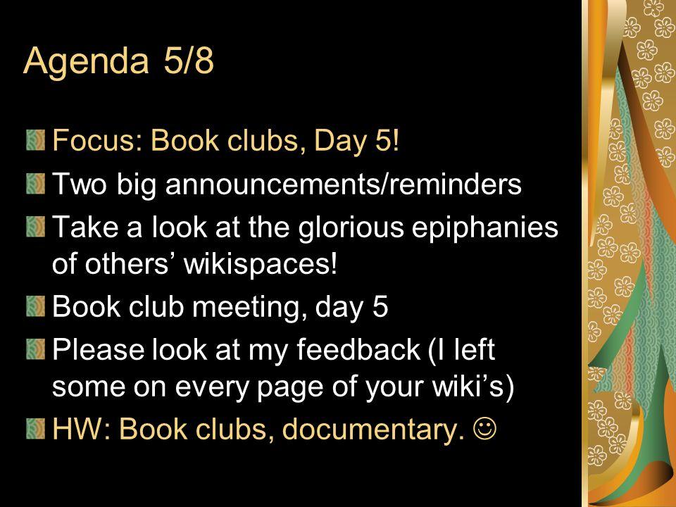 Agenda 5/8 Focus: Book clubs, Day 5.