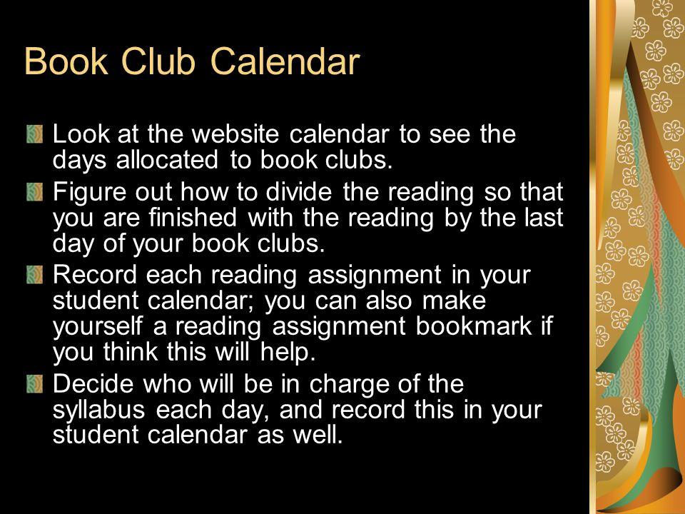 Book Club Calendar Look at the website calendar to see the days allocated to book clubs.