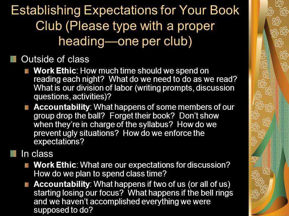 Establishing Expectations for Your Book Club (Please type with a proper headingone per club) Outside of class Work Ethic: How much time should we spend on reading each night.