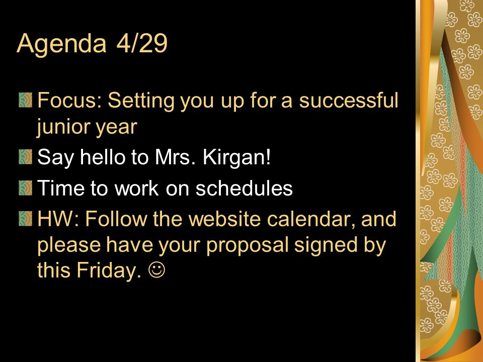 Agenda 4/29 Focus: Setting you up for a successful junior year Say hello to Mrs.