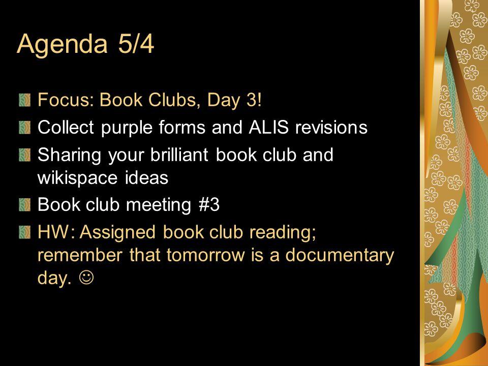 Agenda 5/4 Focus: Book Clubs, Day 3.
