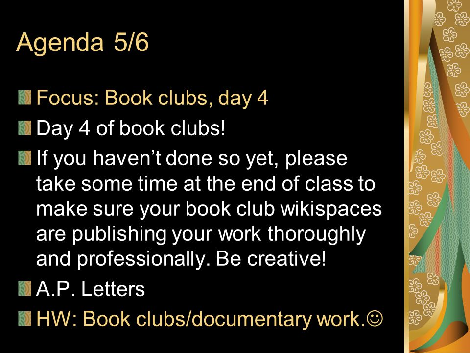 Agenda 5/6 Focus: Book clubs, day 4 Day 4 of book clubs.