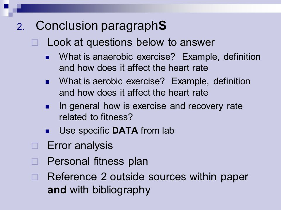 2. Conclusion paragraphS Look at questions below to answer What is anaerobic exercise.