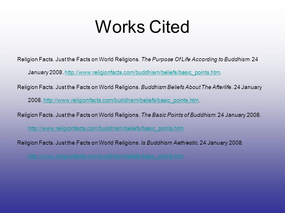 Works Cited Religion Facts.Just the Facts on World Religions.