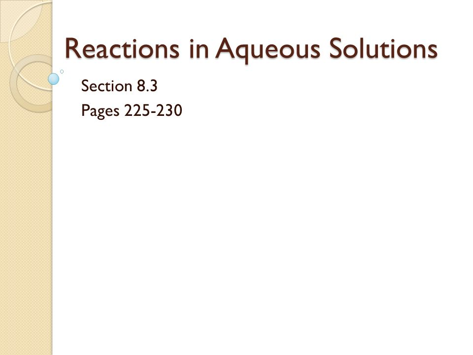 Reactions in Aqueous Solutions Section 8.3 Pages 225-230
