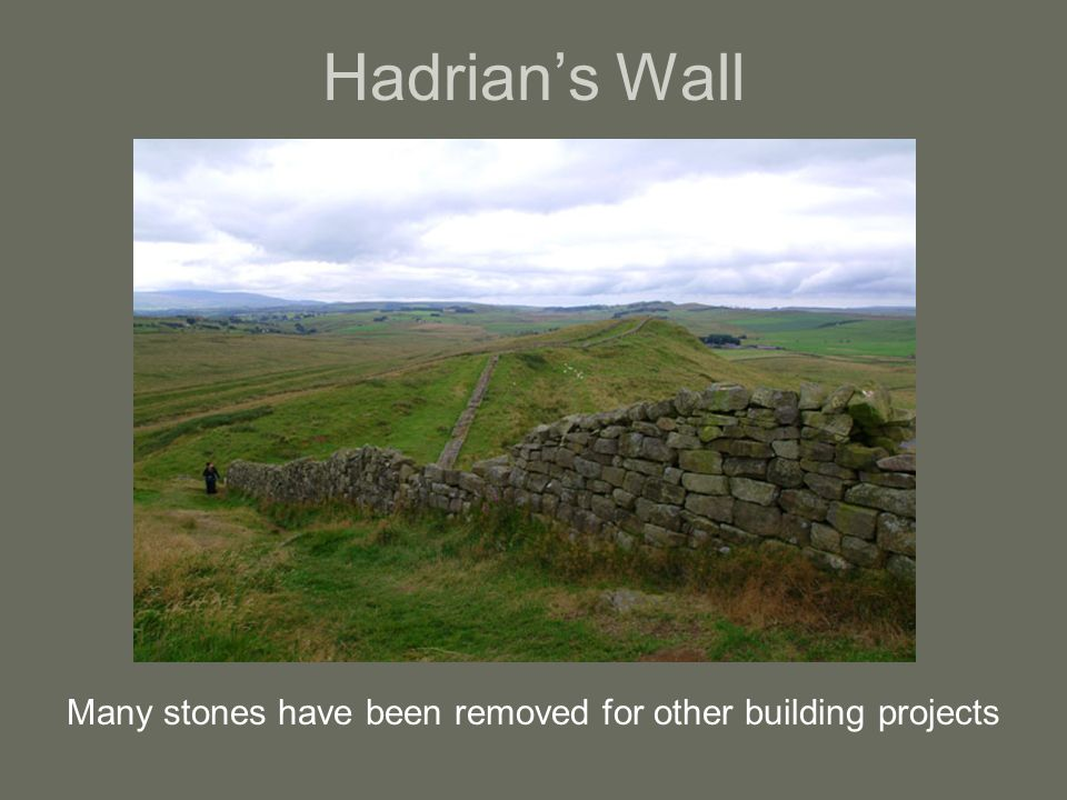 Hadrians Wall Many stones have been removed for other building projects