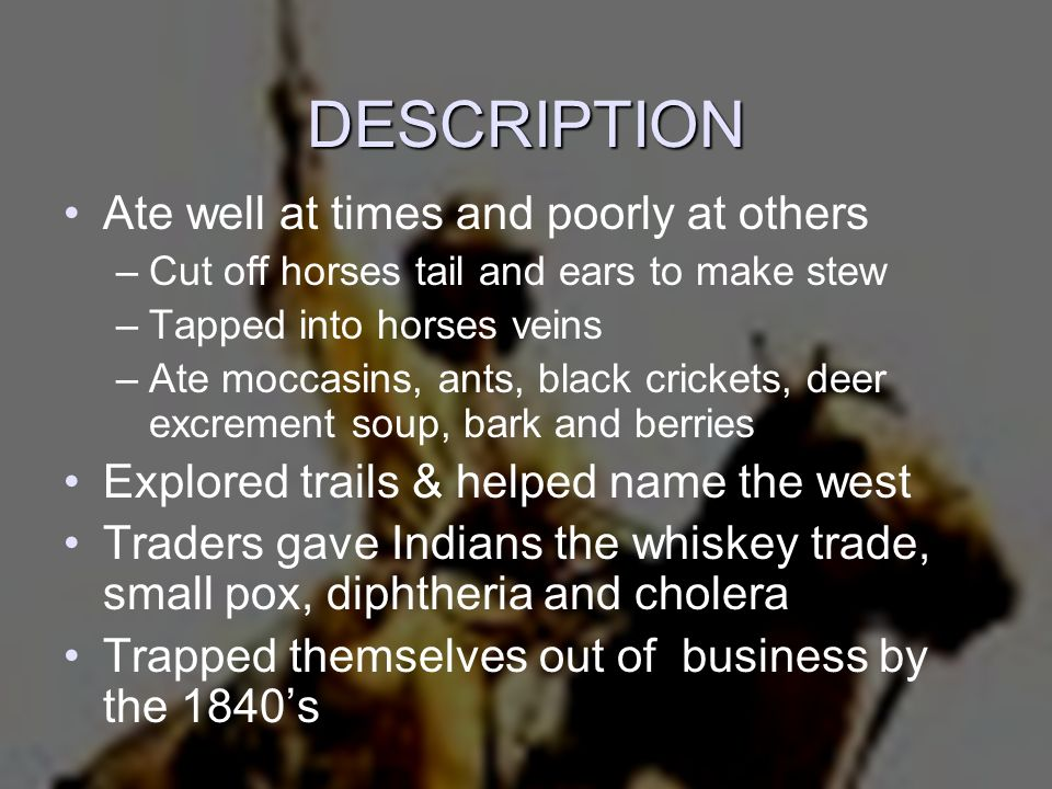 TRAPPERS Trappers were divided into three categories –Free trapper - Unaffiliated, unfettered, most colorful and romantic –Company trapper -Affiliated with a company –Fur trader -Did not trap, but traded with Indians (The whiskey trade was his bonanza)