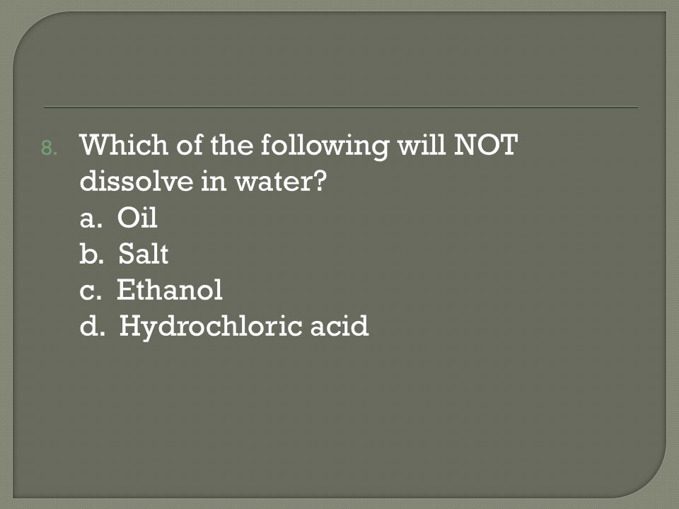 9. The following illustrates: a. A nonelectrolyte b. An electrolyte