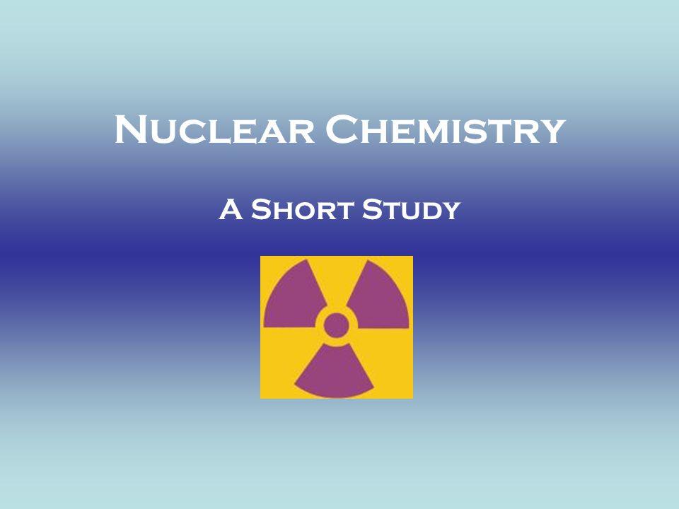 Nuclear Chemistry A Short Study