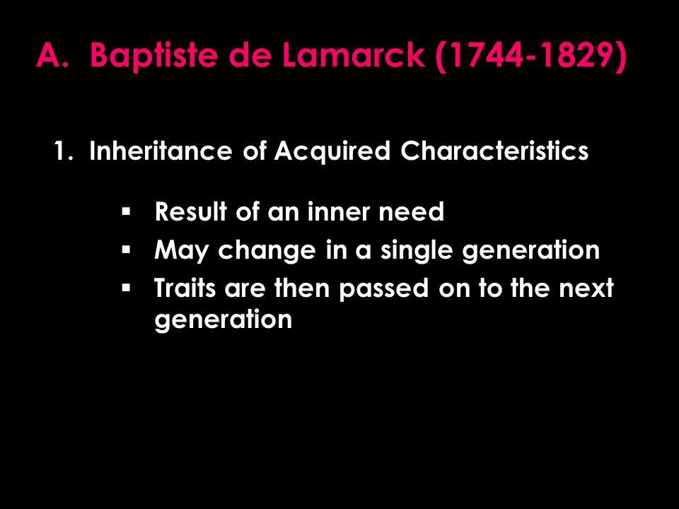A. Baptiste de Lamarck (1744-1829) 1.