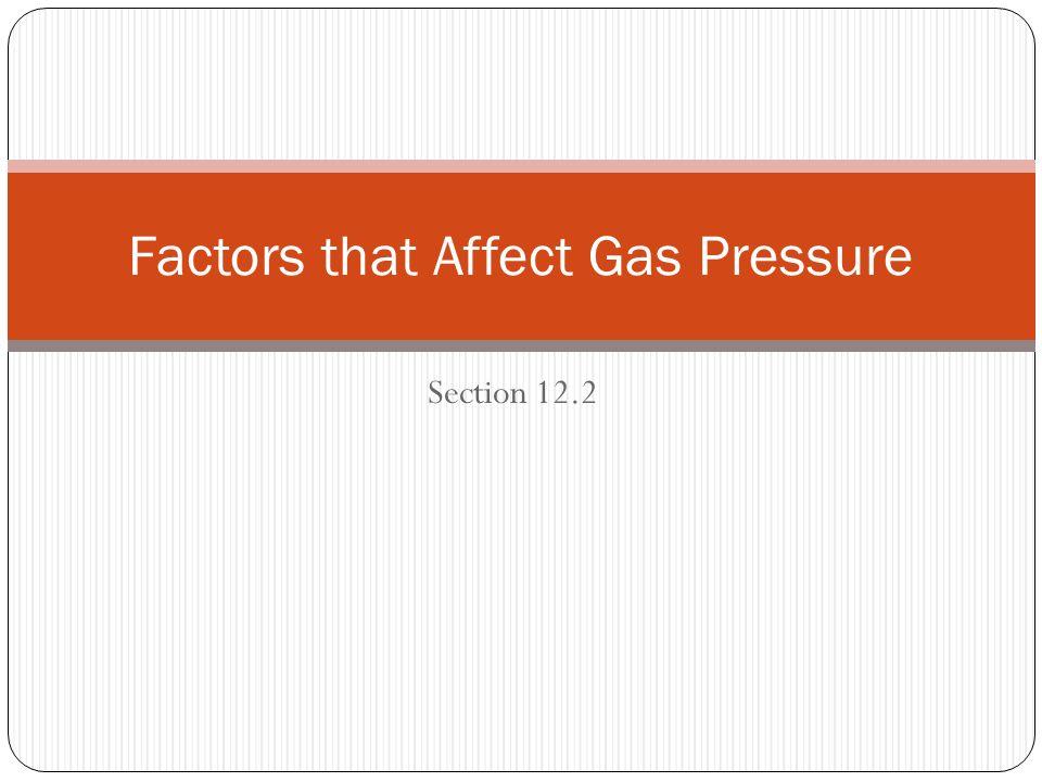 Section 12.2 Factors that Affect Gas Pressure
