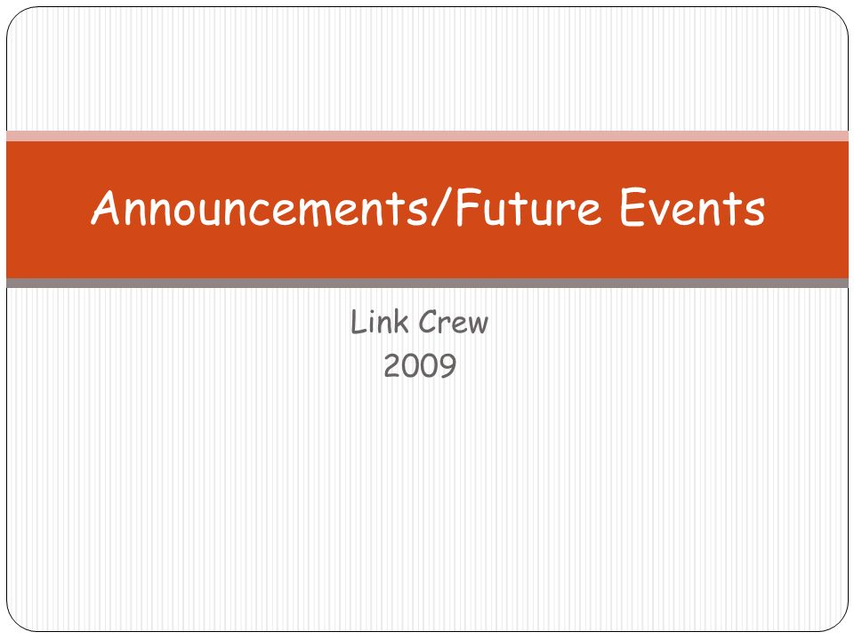 Link Crew 2009 Announcements/Future Events