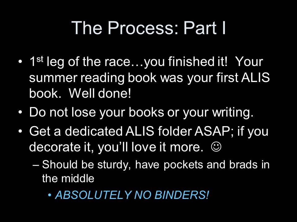The Process: Part I 1 st leg of the race…you finished it.