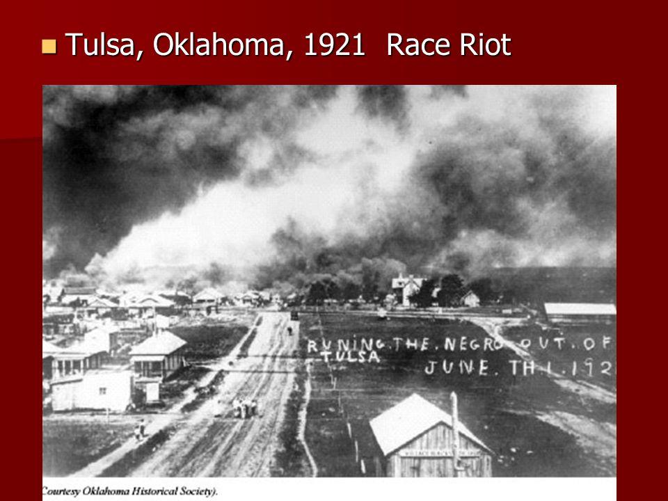 Tulsa, Oklahoma, 1921 Race Riot Tulsa, Oklahoma, 1921 Race Riot
