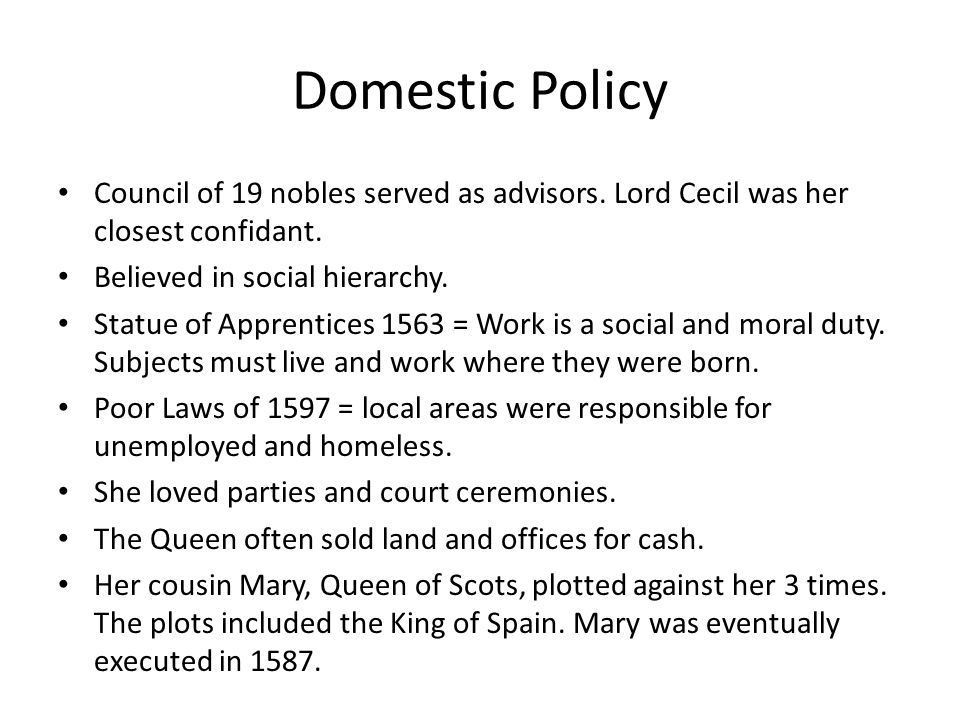 Domestic Policy Council of 19 nobles served as advisors. Lord Cecil was her closest confidant. Believed in social hierarchy. Statue of Apprentices 156