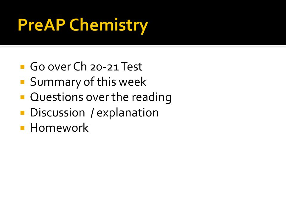 Go over Ch Test Summary of this week Questions over the reading Discussion / explanation Homework