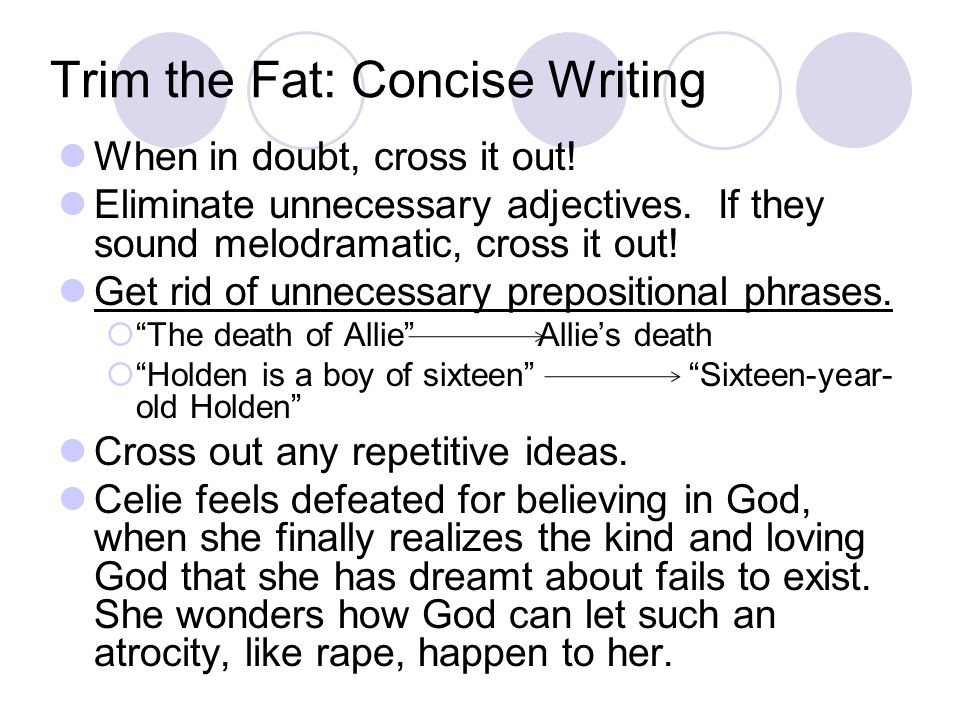 Trim the Fat: Concise Writing When in doubt, cross it out.