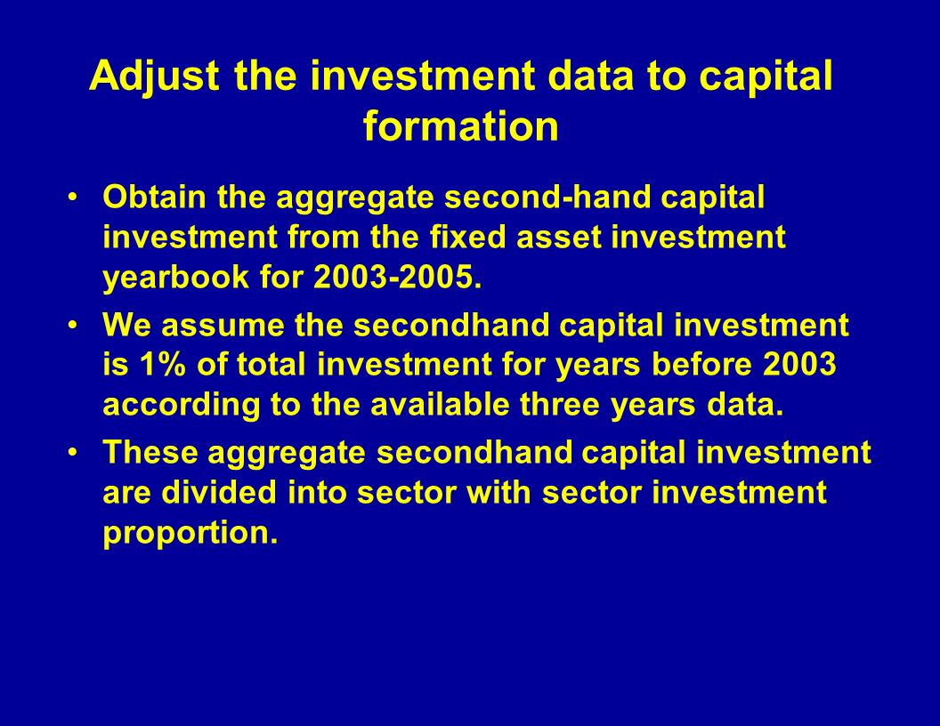 Adjust the investment data to capital formation appreciation of commercial house– land purchase fee= Capital formation -investment data+ secondhand capital investment- investment below 500,000 Yuan(50,000 before 1997) From the fixed asset investment yearbook, the building investment by sector is available for 2003-2005.