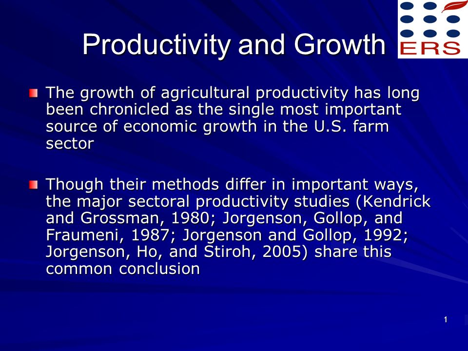 22 Sources of Growth Input growth typically has been the dominant source of economic growth for the aggregate economy and for each of its producing sectors Jorgenson, Gollop, and Fraumeni (1987) find that output growth relies most heavily on input growth in forty-two of forty-seven private non- farm business sectors, and in a more aggregate study (Jorgenson and Gollop, 1992) in eight of nine sectors Agriculture turns out to be one of the few exceptions; productivity growth dominates input growth