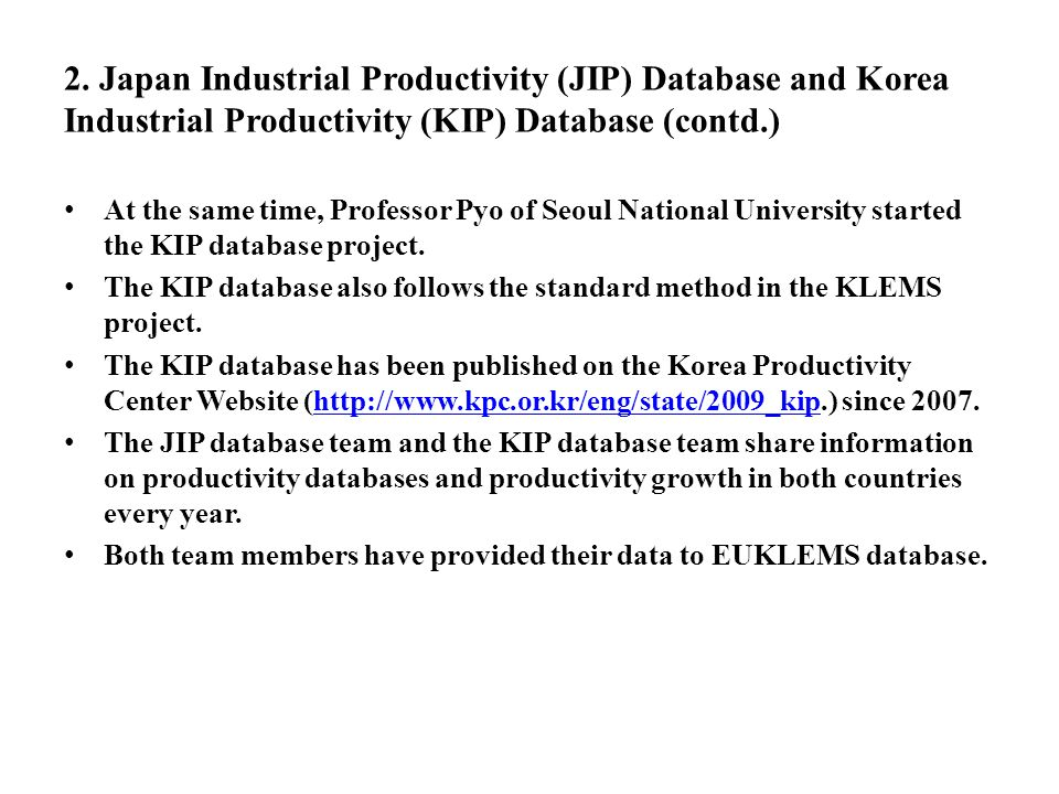 2. Japan Industrial Productivity (JIP) Database and Korea Industrial Productivity (KIP) Database (contd.) At the same time, Professor Pyo of Seoul Nat