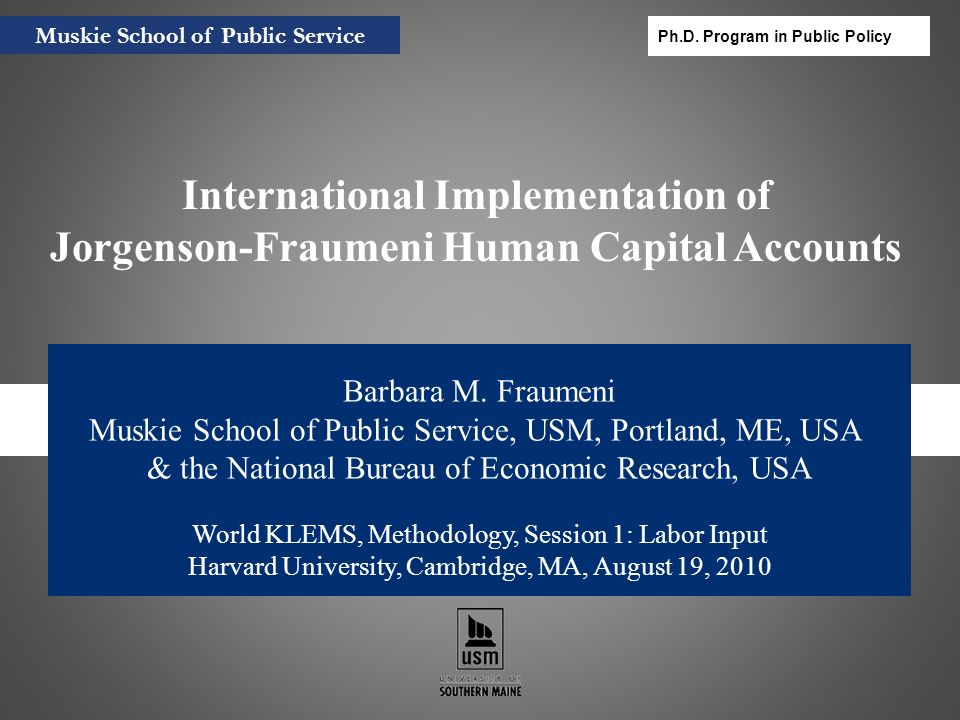 J-F: the Model International efforts –OECD human capital consortium –China Extensions & improvements Muskie School of Public Service Ph.D.