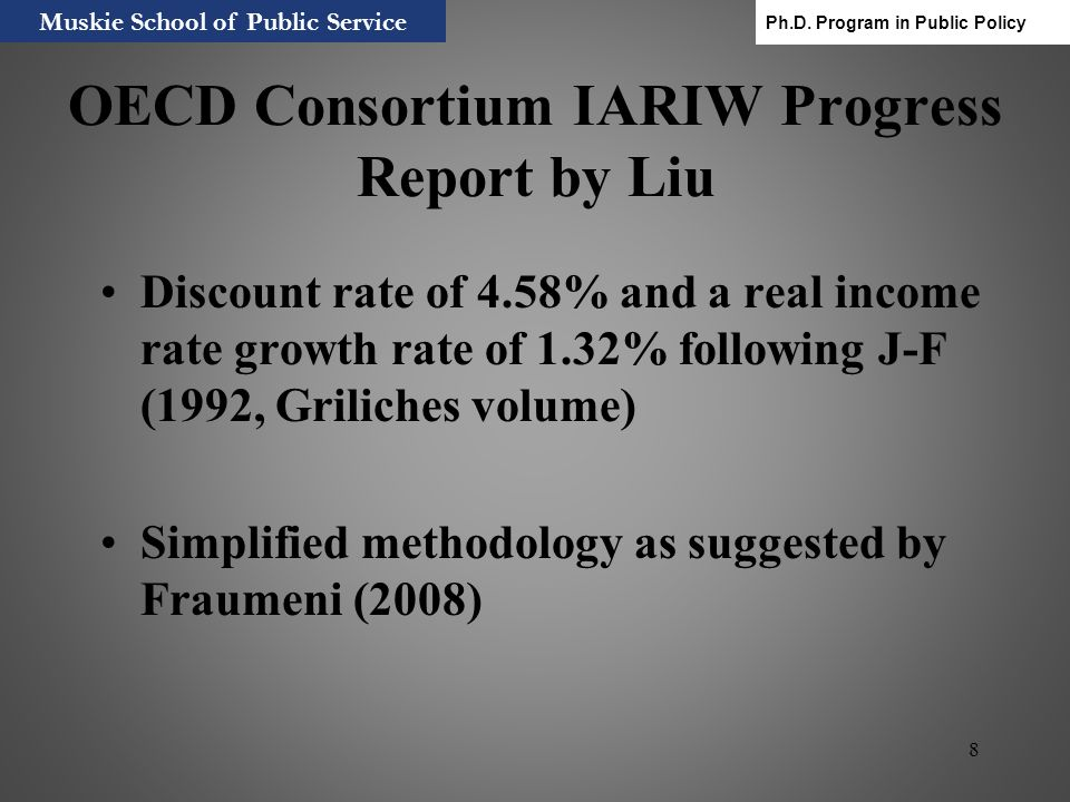8 OECD Consortium IARIW Progress Report by Liu Discount rate of 4.58% and a real income rate growth rate of 1.32% following J-F (1992, Griliches volum