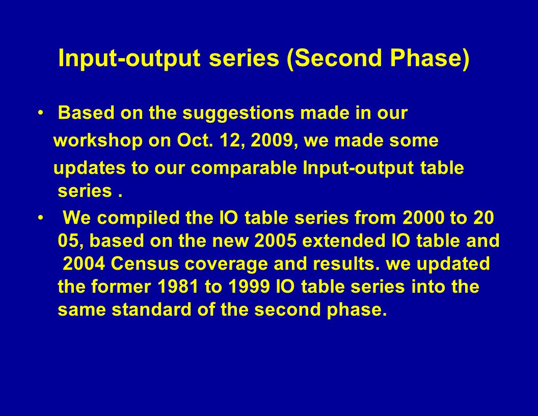 Input-output series (Second Phase) Based on the suggestions made in our workshop on Oct.