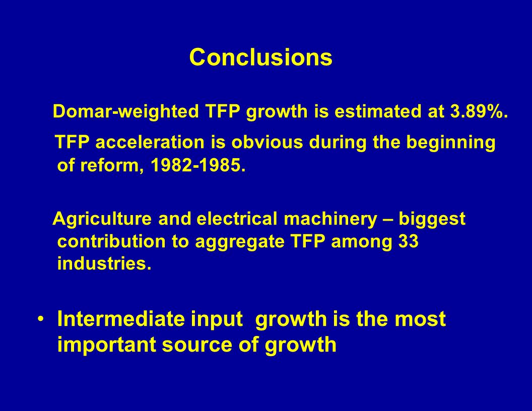 Conclusions Domar-weighted TFP growth is estimated at 3.89%.