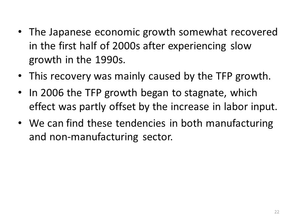 The Japanese economic growth somewhat recovered in the first half of 2000s after experiencing slow growth in the 1990s.