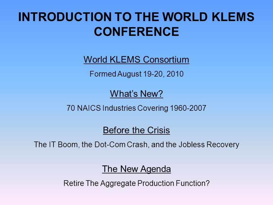 INTRODUCTION TO THE WORLD KLEMS CONFERENCE Whats New.
