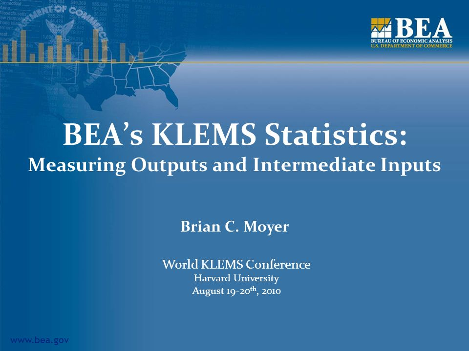 www.bea.gov 2 BEAs Industry Accounts Input-Output Accounts Benchmark Accounts Annual Accounts KLEMS Statistics GDP by Industry Statistics Travel and Tourism Satellite Account R&D Satellite Account
