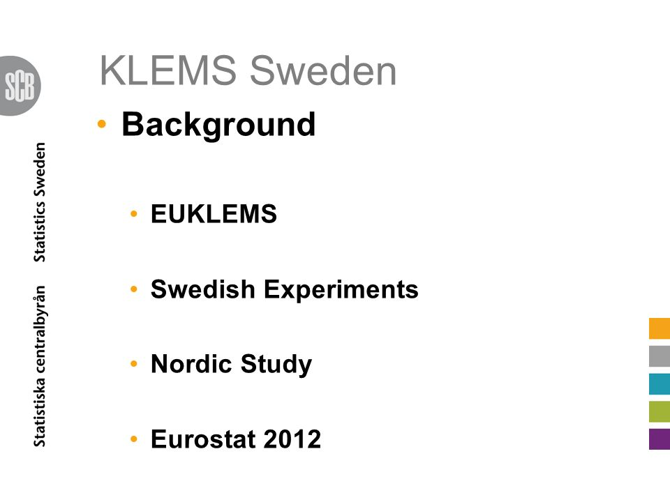 KLEMS Sweden Background EUKLEMS Swedish Experiments Nordic Study Eurostat 2012