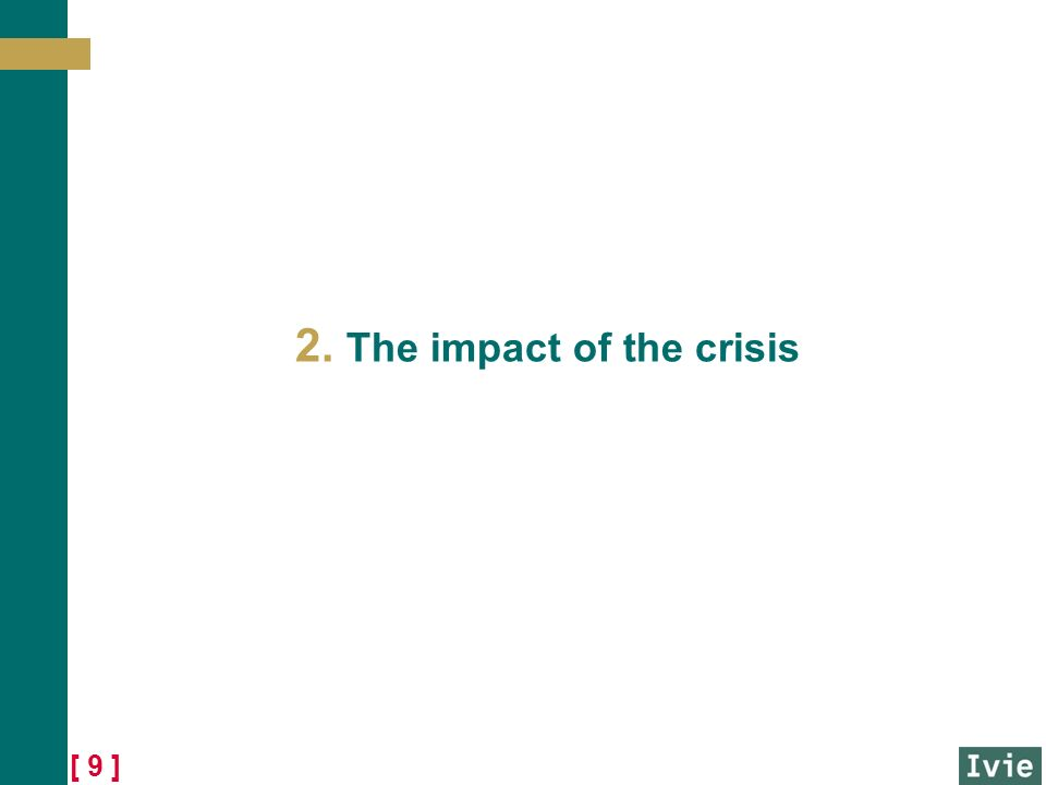 [ 9 ] 2. The impact of the crisis
