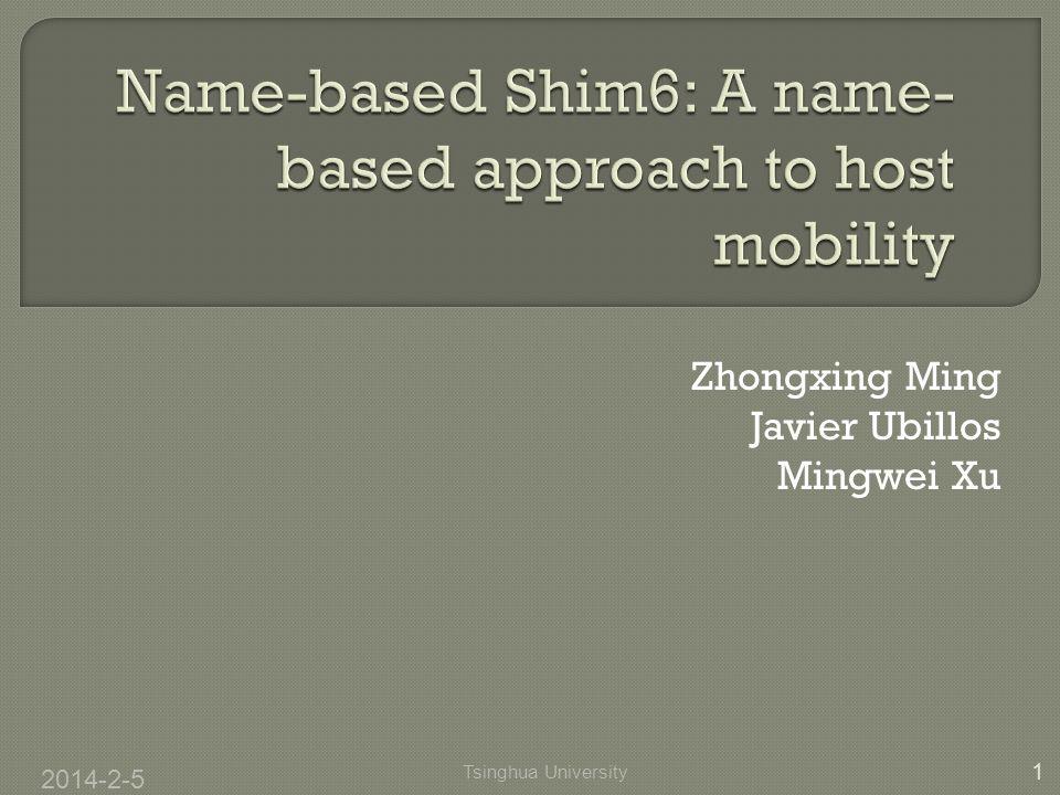 Zhongxing Ming Javier Ubillos Mingwei Xu 2014-2-5 1 Tsinghua University