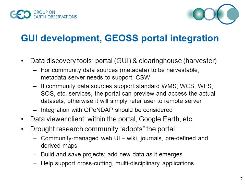 GUI development, GEOSS portal integration Data discovery tools: portal (GUI) & clearinghouse (harvester) –For community data sources (metadata) to be