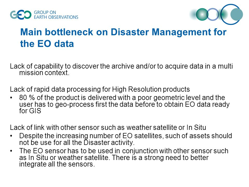Main bottleneck on Disaster Management for the EO data Lack of capability to discover the archive and/or to acquire data in a multi mission context.