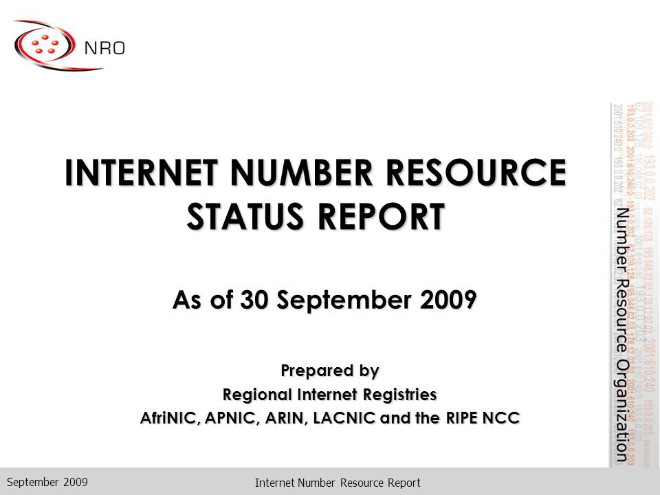 INTERNET NUMBER RESOURCE STATUS REPORT As of 30 September 2009 September 2009