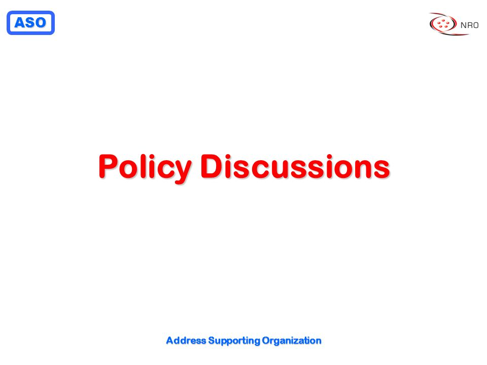 ASO Address Supporting Organization Policy Discussions