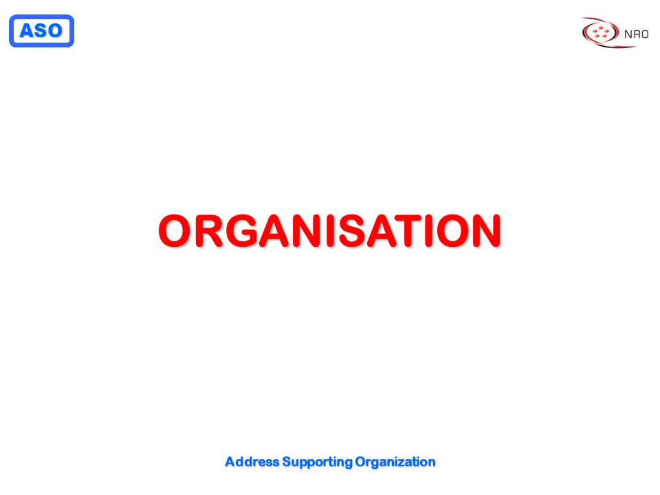 ASO Address Supporting Organization ORGANISATION