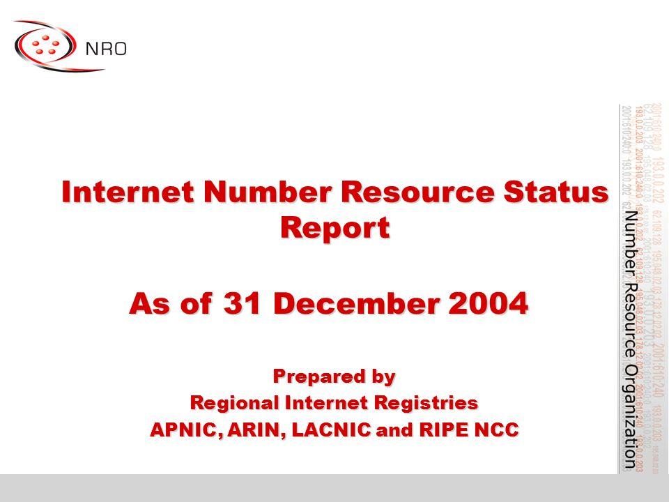 Internet Number Resource Status Report As of 31 December 2004