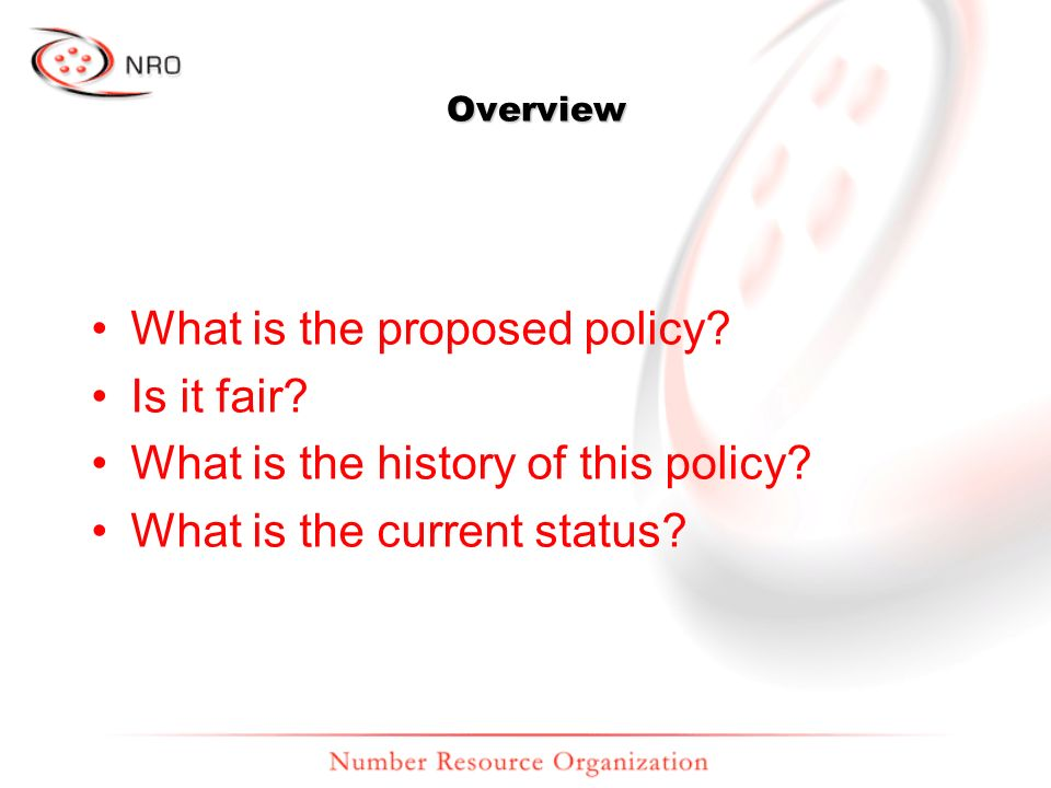 Overview What is the proposed policy? Is it fair? What is the history of this policy? What is the current status?