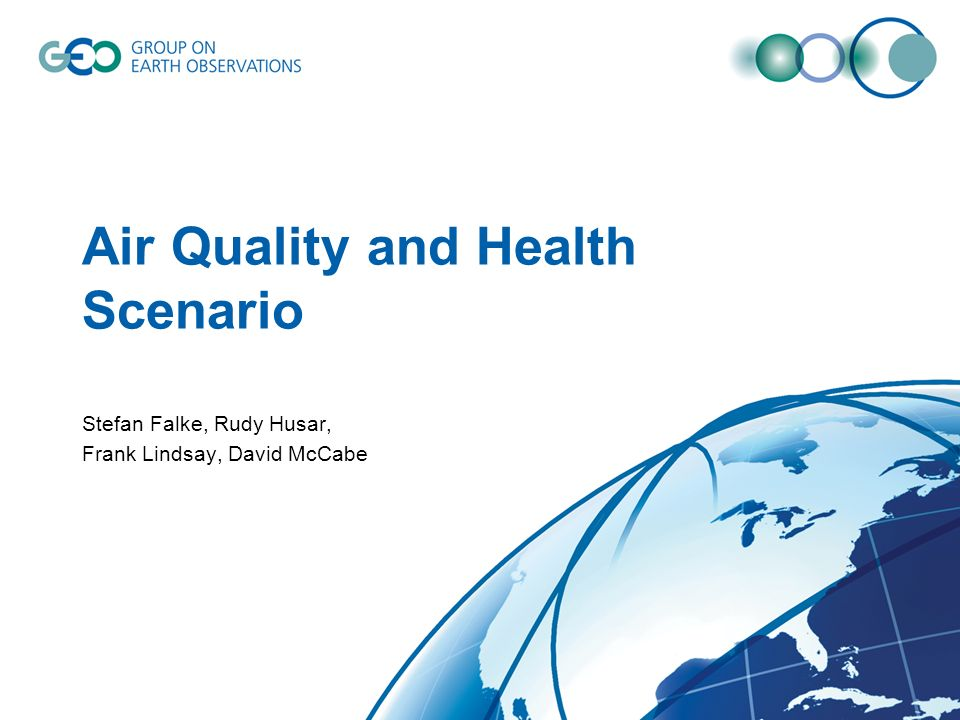Air Quality and Health Scenario Stefan Falke, Rudy Husar, Frank Lindsay, David McCabe