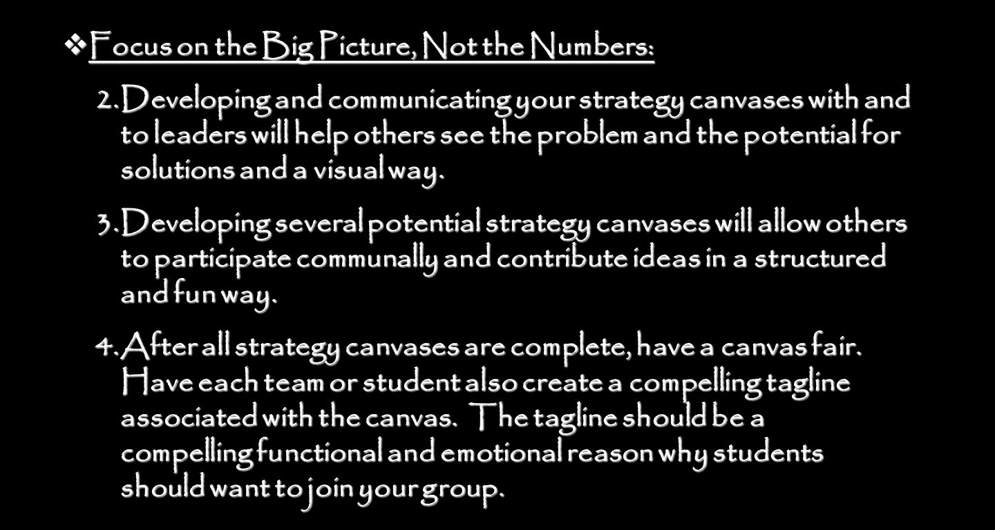 Focus on the Big Picture, Not the Numbers: Focus on the Big Picture, Not the Numbers: 2.Developing and communicating your strategy canvases with and t