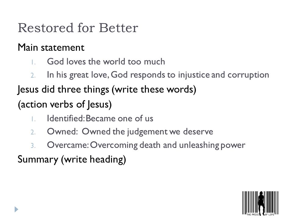 Restored for Better Main statement 1. God loves the world too much 2.