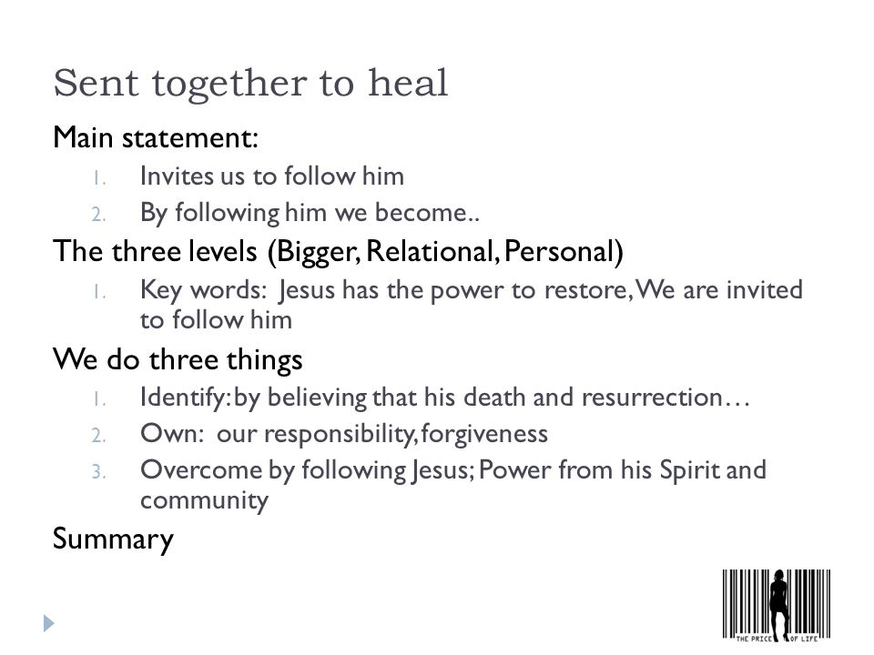 Sent together to heal Main statement: 1. Invites us to follow him 2.