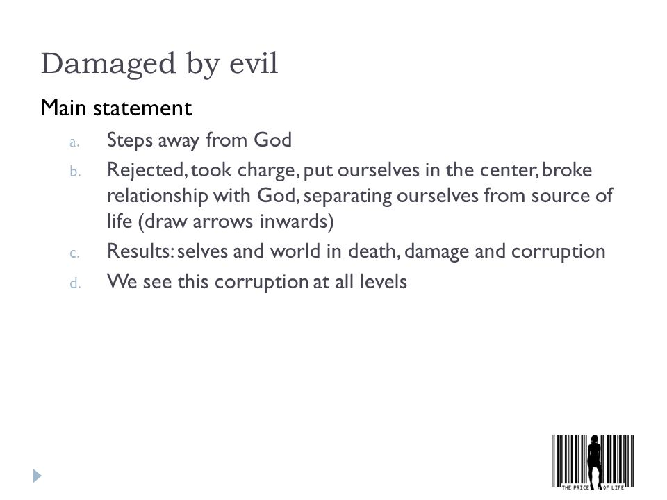 Damaged by evil Main statement a. Steps away from God b.