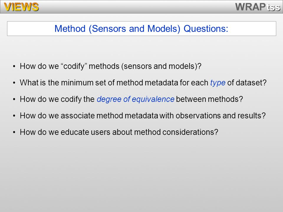 Method (Sensors and Models) Questions: How do we codify methods (sensors and models).