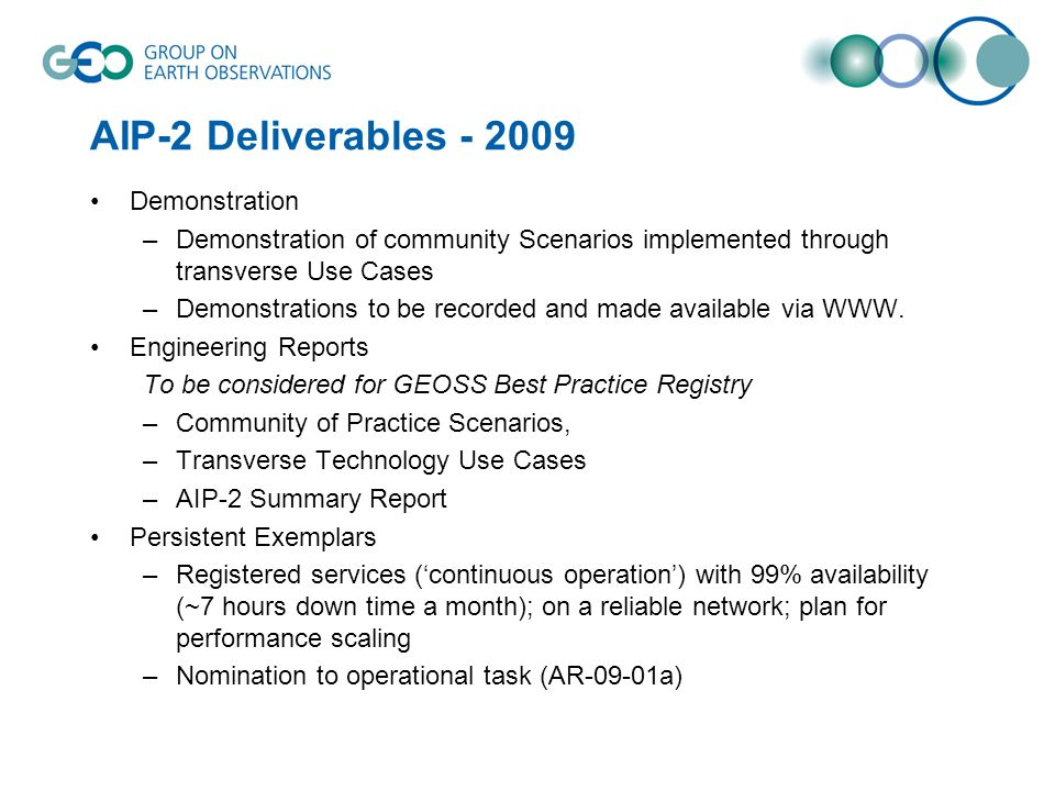 AIP-2 Deliverables - 2009 Demonstration –Demonstration of community Scenarios implemented through transverse Use Cases –Demonstrations to be recorded